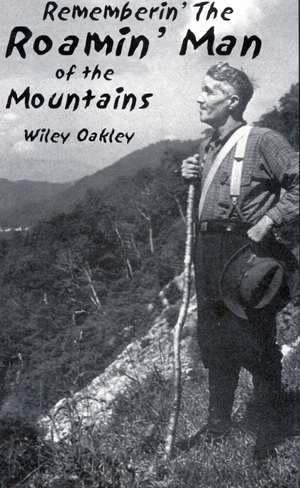 Wiley Oakley, Gatlinburg history, Gatlinburg history videos, Pigeon Forge history, Pigeon Forge history videos, Smoky Mountain history, Smoky Mountain oral tradition, Smoky Mountain stories, Wiley Oakley, Wiley Oakley Stories